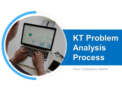 KT Problem Analysis Process Ppt PowerPoint Presentation Complete Deck With Slides