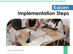Kaizen Implementation Steps Planning Continuous Ppt PowerPoint Presentation Complete Deck