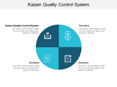 Kaizen Quality Control System Ppt PowerPoint Presentation Gallery Guide Cpb