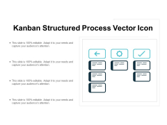 Kanban Structured Process Vector Icon Ppt PowerPoint Presentation Infographic Template Slide Download