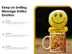 Keep On Smiling Message Smiley Emotion Ppt PowerPoint Presentation Icon Layouts PDF