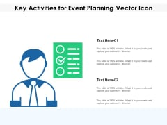 Key Activities For Event Planning Vector Icon Ppt PowerPoint Presentation Gallery PDF