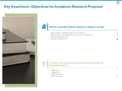 Key Assertions Objectives For Academic Research Proposal Ppt PowerPoint Presentation Model Background