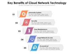 Key Benefits Of Cloud Network Technology Ppt PowerPoint Presentation Show Good PDF