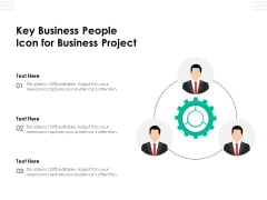 Key Business People Icon For Business Project Ppt PowerPoint Presentation File Graphics Example PDF