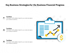 Key Business Strategies For The Business Financial Progress Ppt PowerPoint Presentation Gallery Topics PDF