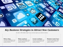 Key Business Strategies To Attract New Customers Ppt PowerPoint Presentation Gallery Show PDF