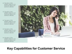 Key Capabilities For Customer Service Ppt PowerPoint Presentation Professional Slide Portrait