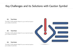 Key Challenges And Its Solutions With Caution Symbol Ppt PowerPoint Presentation Gallery Diagrams PDF