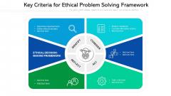 Key Criteria For Ethical Problem Solving Framework Slides PDF