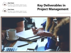 Key Deliverables In Project Management Ppt PowerPoint Presentation Gallery Master Slide PDF