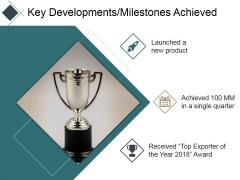 Key Developments Milestones Achieved Ppt PowerPoint Presentation Infographic Template Example 2015