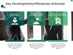 Key Developments Milestones Achieved Ppt PowerPoint Presentation Infographics Ideas