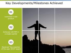 Key Developments Milestones Achieved Ppt PowerPoint Presentation Outline File Formats