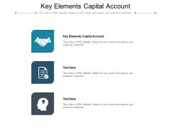 Key Elements Capital Account Ppt PowerPoint Presentation Icon Deck Cpb Pdf