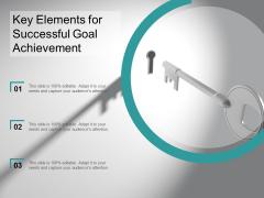 Key Elements For Successful Goal Achievement Ppt Powerpoint Presentation Show Microsoft
