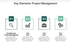 Key Elements Project Management Ppt PowerPoint Presentation Styles Topics Cpb