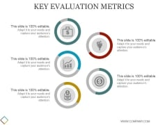 Key Evaluation Metrics Ppt PowerPoint Presentation Deck