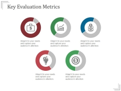 Key Evaluation Metrics Ppt PowerPoint Presentation Gallery