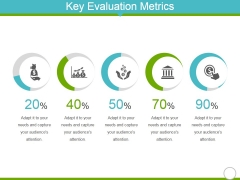 Key Evaluation Metrics Ppt Powerpoint Presentation Styles Design Inspiration
