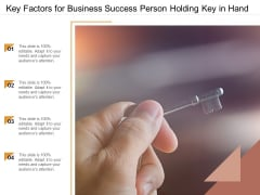 Key Factors For Business Success Person Holding Key In Hand Ppt Powerpoint Presentation Ideas Background Designs