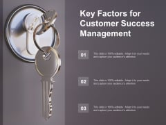 Key Factors For Customer Success Management Ppt Powerpoint Presentation Outline Guide