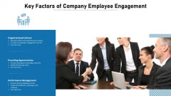 Key Factors Of Company Employee Engagement Ppt PowerPoint Presentation Gallery Show PDF