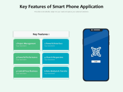 Key Features Of Smart Phone Application Ppt PowerPoint Presentation Inspiration Example Introduction PDF