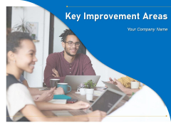 Key Improvement Areas Management Organizational Ppt PowerPoint Presentation Complete Deck