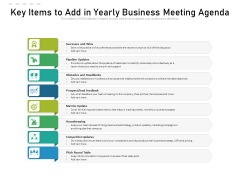 Key Items To Add In Yearly Business Meeting Agenda Ppt PowerPoint Presentation Gallery Infographic Template PDF