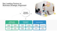 Key Leading Factors To Business Strategic Alignment Ppt PowerPoint Presentation File Templates PDF
