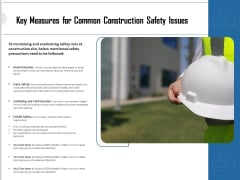 Key Measures For Common Construction Safety Issues Ppt PowerPoint Presentation Professional Designs PDF