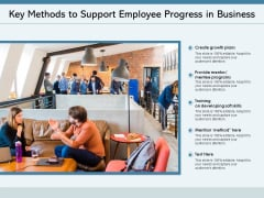 Key Methods To Support Employee Progress In Business Ppt PowerPoint Presentation File Summary PDF