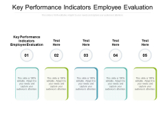 Key Performance Indicators Employee Evaluation Ppt PowerPoint Presentation Model Visual Aids Cpb