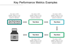 Key Performance Metrics Examples Ppt Powerpoint Presentation Slide Cpb