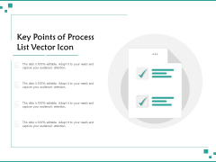 Key Points Of Process List Vector Icon Ppt PowerPoint Presentation File Pictures PDF