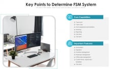 Key Points To Determine FSM System Ppt Ideas Inspiration PDF