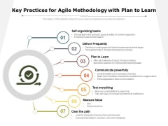 Key Practices For Agile Methodology With Plan To Learn Ppt PowerPoint Presentation Icon Designs Download PDF