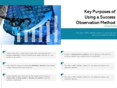 Key Purposes Of Using A Success Observation Method Ppt PowerPoint Presentation File Graphics Template PDF