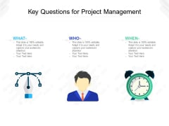 Key Questions For Project Management Ppt PowerPoint Presentation File Tips PDF