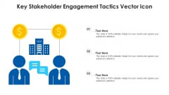 Key Stakeholder Engagement Tactics Vector Icon Ppt Inspiration Templates PDF