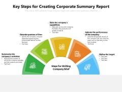 Key Steps For Creating Corporate Summary Report Ppt PowerPoint Presentation Gallery Example PDF