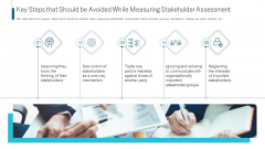 Key Steps That Should Be Avoided While Measuring Stakeholder Assessment Ppt Show Sample PDF