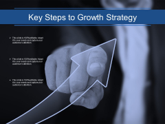 Key Steps To Growth Strategy Ppt PowerPoint Presentation Outline Themes