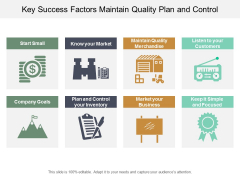Key Success Factors Maintain Quality Plan And Control Ppt Powerpoint Presentation Slide Download