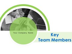 Key Team Members Ppt PowerPoint Presentation Complete Deck With Slides