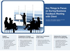 Key Things To Focus On During Business Feedback Meeting With Client Ppt PowerPoint Presentation Gallery Graphics Tutorials PDF