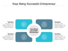 Keys Being Successful Entrepreneur Ppt PowerPoint Presentation Outline Themes Cpb