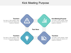 Kick Meeting Purpose Ppt PowerPoint Presentation Infographic Template Designs Cpb