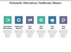 Kickstarter Alternatives Healthcare Mission Ppt PowerPoint Presentation Portfolio Show